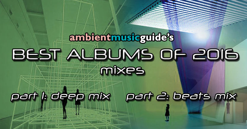 AMG's Best Albums of 2016 Mixes - Ambient Music Guide