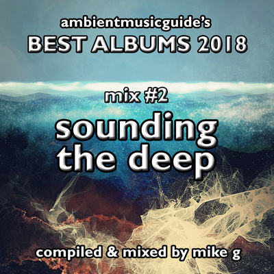 THE MIXES: Ambient Music Guide's Best Albums of 2018